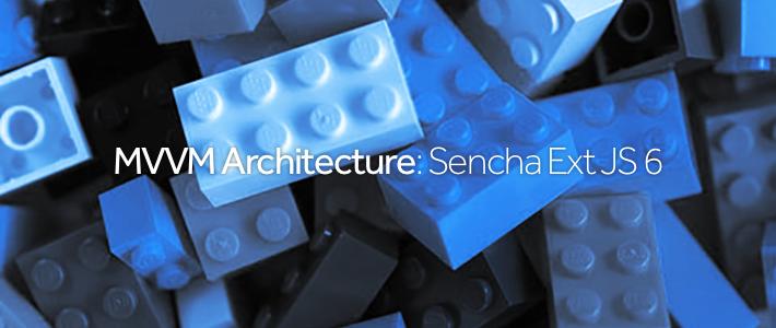 MVVM Architecture- Sencha Ext JS 6