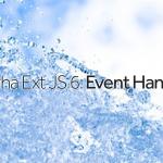Sencha Ext JS 6- Event Handling