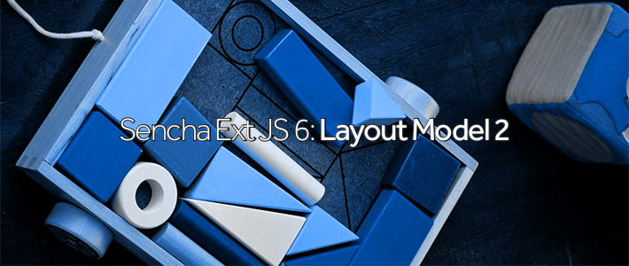 Sencha Ext JS 6- Layout Model 2