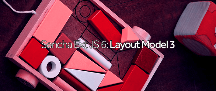 Sencha Ext JS 6- Layout Model 3