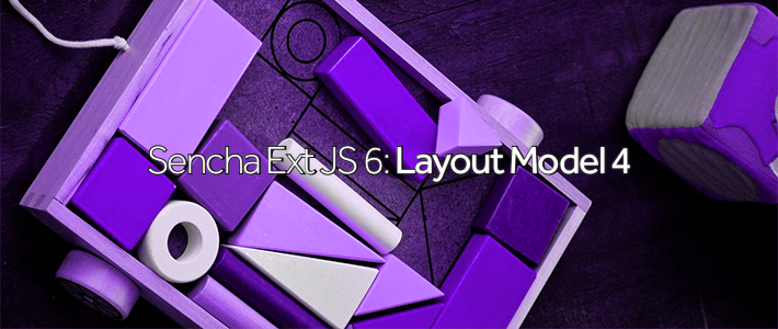 Sencha Ext JS 6- Layout Model 4